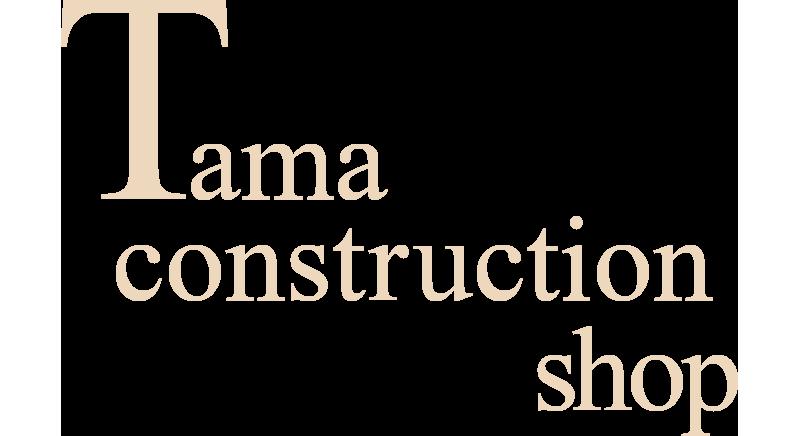 Tama construction                 shop
